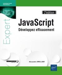Alexandre Brillant - JavaScript - Développez efficacement.