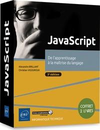 Alexandre Brillant et Christian Vigouroux - JavaScript - De l'apprentissage à la maîtrise du langage, 2 volumes.
