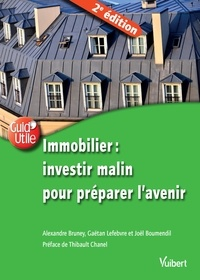 Alexandre Bruney et Gaëtan Lefebvre - Immobilier - Investir malin pour préparer l'avenir.
