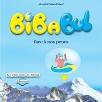 Alexandre Cabeau-richard - BIBABUL FACE À NOS PEURS.