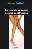 Alexandre Cadet-Petit - La femme, un roman de plus de 69 pages.