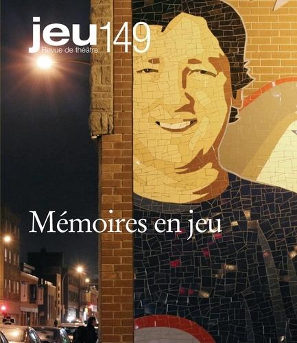 Alexandre Cadieux et Michelle Chanonat - JEU Revue de théâtre. No. 149,  2013.4 - Mémoires en jeu.