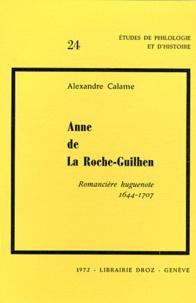 Alexandre Calame - Anne de La Roche-Guilhen - Romancière huguenote (1644-1707).