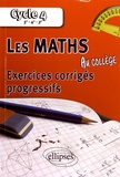 Alexandre Casamayou-Boucau et François Pantigny - Les maths au collège Cycle 4, 5e, 4e, 3e - Exercices corrigés progressifs.