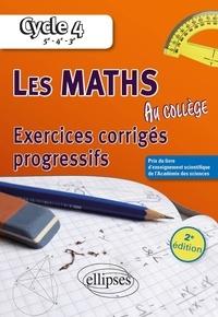 Manuels d'anglais à télécharger gratuitement Les maths au collège Cycle 4, 5e, 4e, 3e  - Exercices corrigés progressifs MOBI