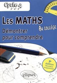 Alexandre Casamayou-Boucau et François Pantigny - Les maths au collège - Démontrer pour comprendre Cycle 4 (5e-4e-3e).