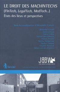 Alexandre Cassart - Le droit des MachinTechs (FinTech, LegalTech, MedTech...) - Etats des lieux et perspectives.