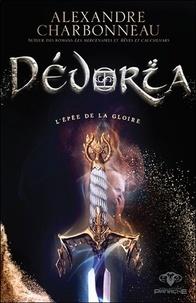 Alexandre Charbonneau - Dévoria  : L'épée de la gloire.