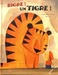 Alexandre Chardin et  Barroux - Bigre ! Un tigre !.