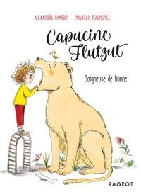 Alexandre Chardin et Maurèen Poignonec - Capucine Flutzut Tome 3 : Soigneuse de lionne.