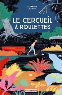 Alexandre Chardin - Le cercueil à roulettes.