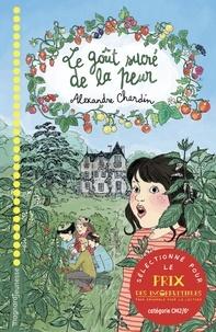 Alexandre Chardin - Le goût sucré de la peur - A partir de 10 ans.