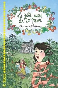 Alexandre Chardin - Le Goût sucré de la peur.