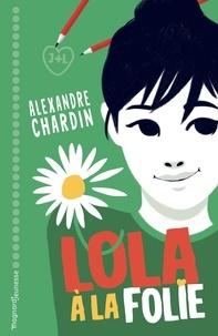 Alexandre Chardin - Lola, à la folie !.