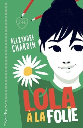 Lola, à la folie !