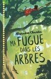 Alexandre Chardin - Ma fugue dans les arbres.