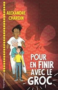 Alexandre Chardin - Pour en finir avec le Groc.