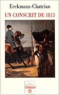 Alexandre Chatrian et Emile Erckmann - Histoire d'un conscrit de 1813.