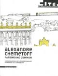 Alexandre Chemetoff - Alexandre Chemetoff - Patrimoine commun, leçon inaugurale de l'école Chaillot prononcé le 26 janvier 2010.