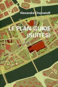Alexandre Chemetoff - Le plan-guide (suites).