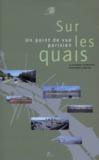 Alexandre Chemetoff et Bertrand Lemoine - Sur les quais - Un point de vue parisien.