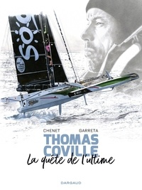 Alexandre Chenet et Renaud Garreta - A bord avec Thomas Coville - La quête de l'ultime.