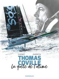 Alexandre Chenet et Renaud Garreta - A bord avec Thomas Coville - Thomas Coville, la quête de l'ultime.