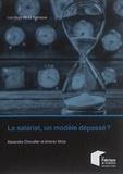 Alexandre Chevallier et Antonin Milza - Le salariat, un modèle dépassé ?.
