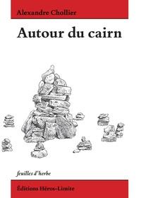 Alexandre Chollier et Marc de Bernardis - Autour du cairn.