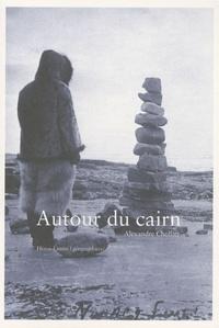 Alexandre Chollier - Autour du cairn.