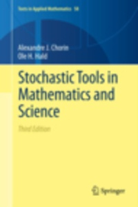 Alexandre Chorin et Ole H. Hald - Stochastic Tools in Mathematics and Science.
