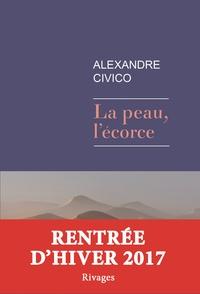 Alexandre Civico - La peau, l'écorce.