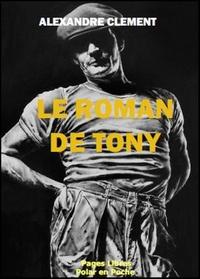 Alexandre Clément - Le roman de Tony.