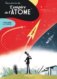 Alexandre Clérisse et Thierry Smolderen - Souvenirs de l'empire de l'atome.