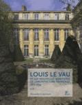 Alexandre Cojannot - Louis Le Vau et les nouvelles ambitions de l'architecture française 1612-1654.