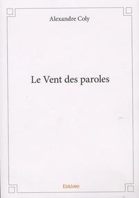 Alexandre Coly - Le Vent des paroles.