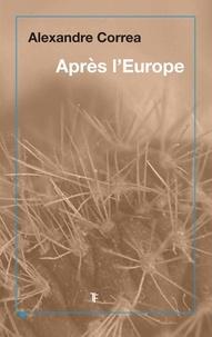 Alexandre Correa - Après l'Europe.