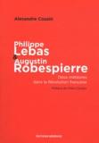 Alexandre Cousin - Philippe Lebas et Augustin Robespierre - Deux météores dans la Révolution française.