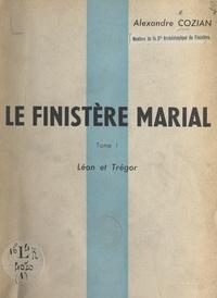 Alexandre Cozian et  André - Le Finistère marial (1) - Léon et Trégor.
