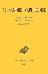 Sur la mixtion et la croissance (de mixtione).pdf