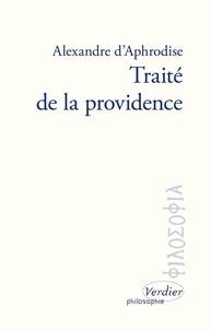 Alexandre d'Aphrodise - Traité de la Providence - Edition bilingue français-arabe.