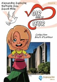 Alexandre Dainche et Nathalie Dau - Voir avec le coeur. 1 CD audio