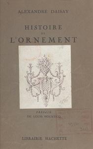 Alexandre Daisay et Louis Hourticq - Histoire de l'ornement - Avec 285 dessins de l'auteur.