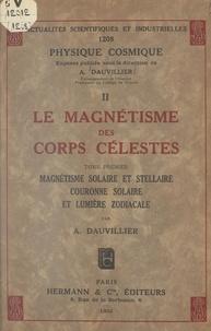 Alexandre Dauvillier - Le magnétisme des corps célestes (1). Magnétisme solaire et stellaire, couronne solaire et lumière zodiacale.