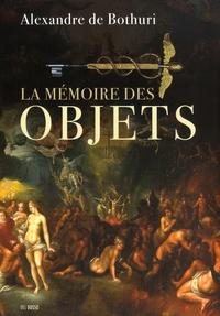 Alexandre de Bothuri - La mémoire des objets.