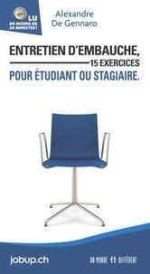 Alexandre de Gennaro - Entretien d'embauche, 15 exercices pour étudiant ou stagiaire.