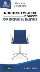 Alexandre de Gennaro - Entretien d'embauche - 15 exercices pour étudiants ou stagiaires.