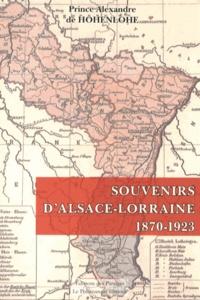 Alexandre de Hohenlohe - Souvenirs d'Alsace-Lorraine (1870-1923).