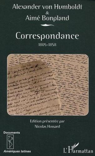 Alexandre de Humboldt et Aimé Bonpland - Correspondance 1805-1858.