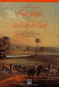 Alexandre de Humboldt - Essai politique sur l'île de Cuba.